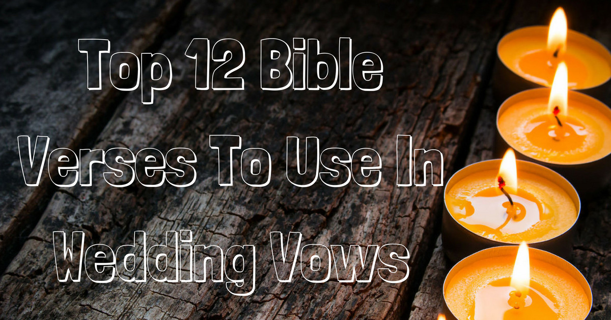 Are Wedding Vows In The Bible  Top 12 Bible Verses To Use In Wedding Vows