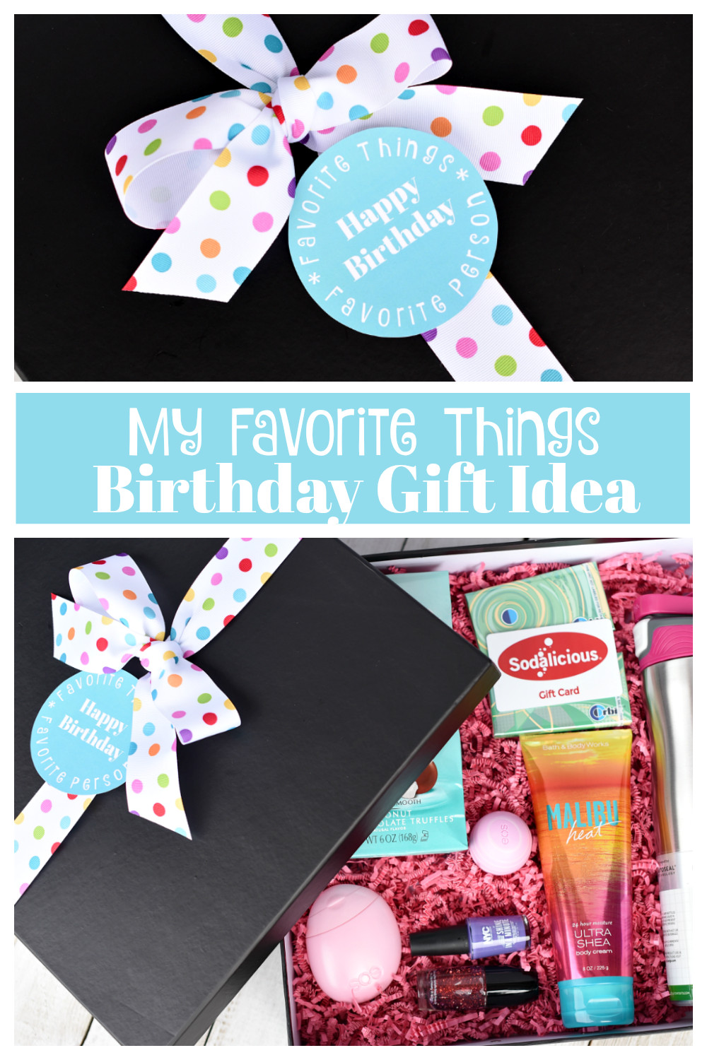 Bday Gift Ideas For Best Friend  My Favorite Things Birthday Gifts for Your Best Friend
