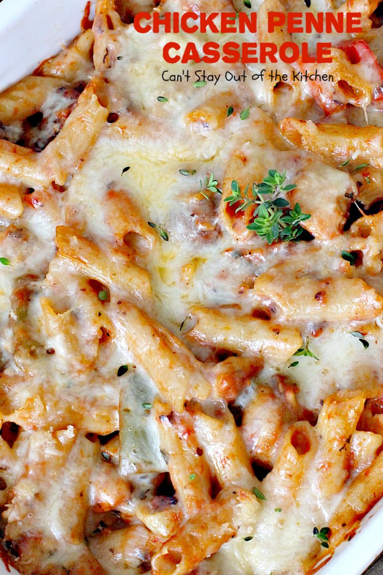 Chicken Penne Casserole  Chicken Penne Casserole – Can t Stay Out of the Kitchen