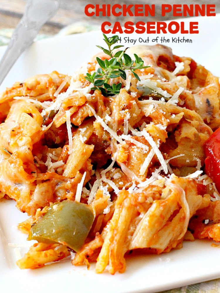 Chicken Penne Casserole  Chicken Penne Casserole Can t Stay Out of the Kitchen