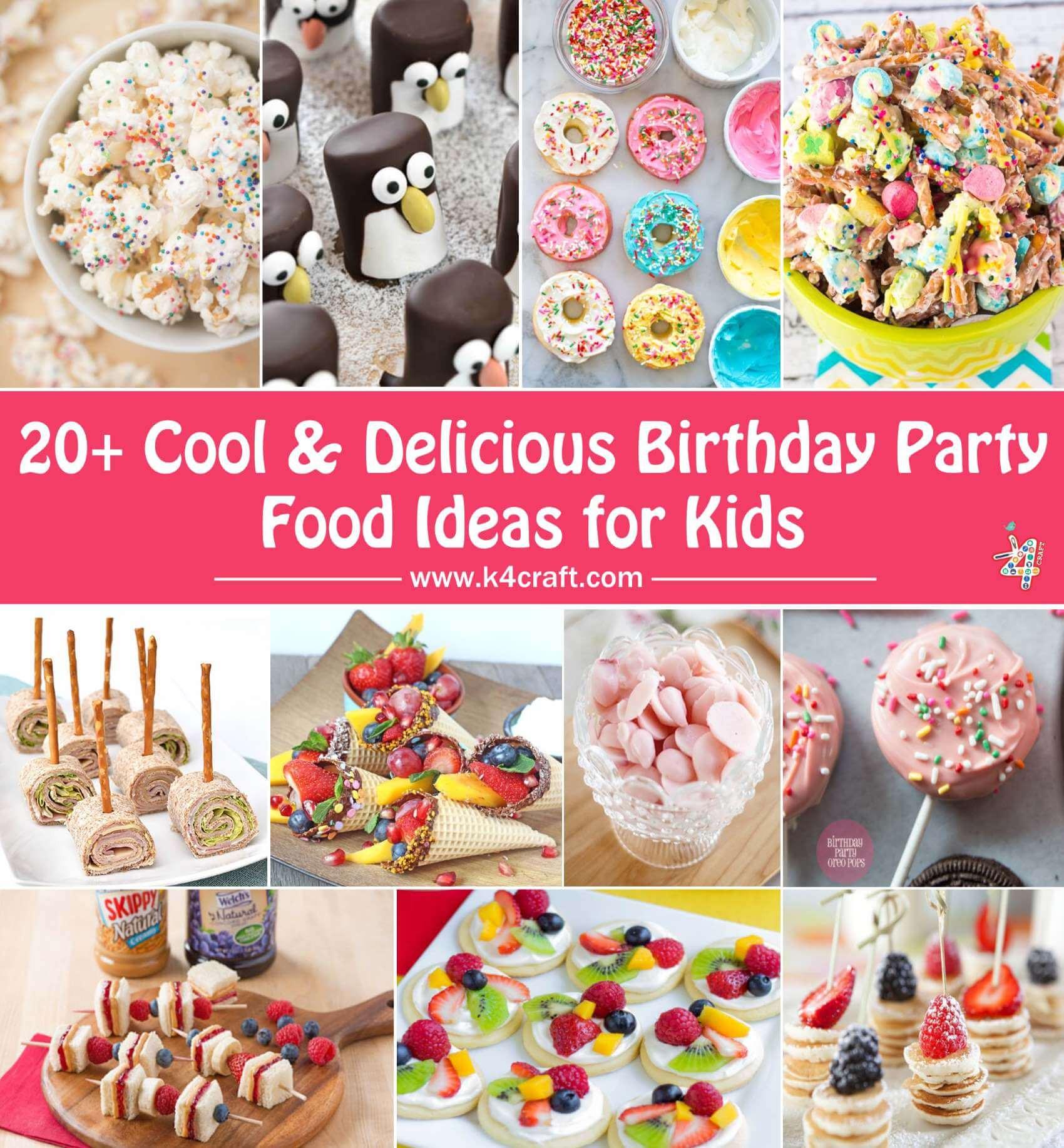 Children Birthday Party Food Ideas  Cool Delicious Birthday Party Food Ideas Kids pin K4 Craft