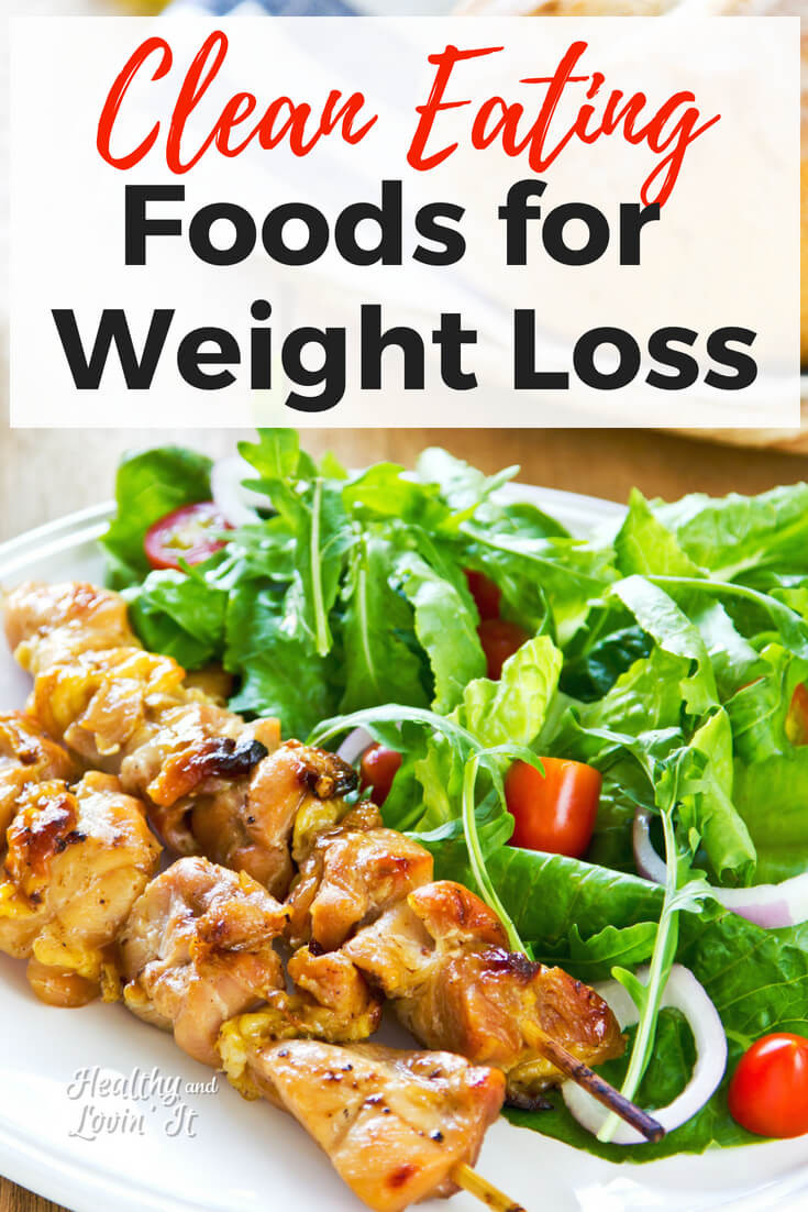 Clean Eating Diet Weight Loss  Clean Eating Foods for Weight Loss Eat These Foods to