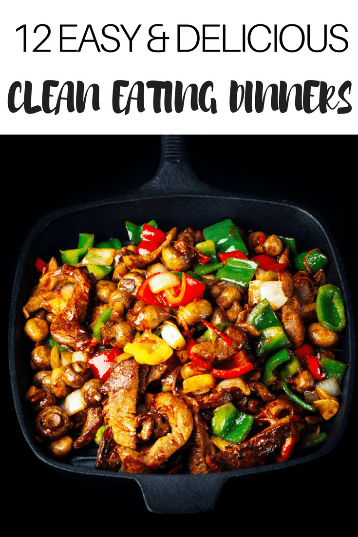 Clean Eating Dinner  12 Easy Clean Eating Dinner Recipes Ready To Eat In 30 Minutes