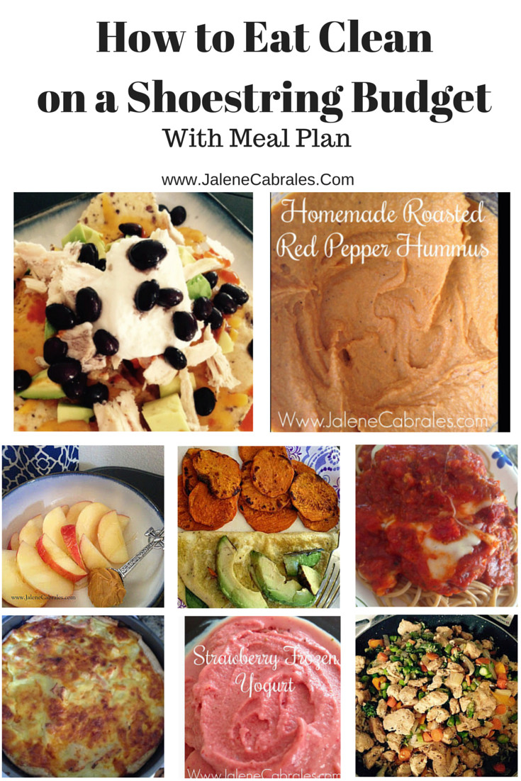 Clean Eating Meal Plans On A Budget  Jalene Cabrales Eat Clean on a Shoestring Bud