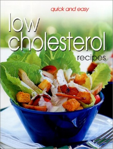 Easy Low Cholesterol Recipes  Quick and Easy Low Cholesterol Recipes by Carroll Richard