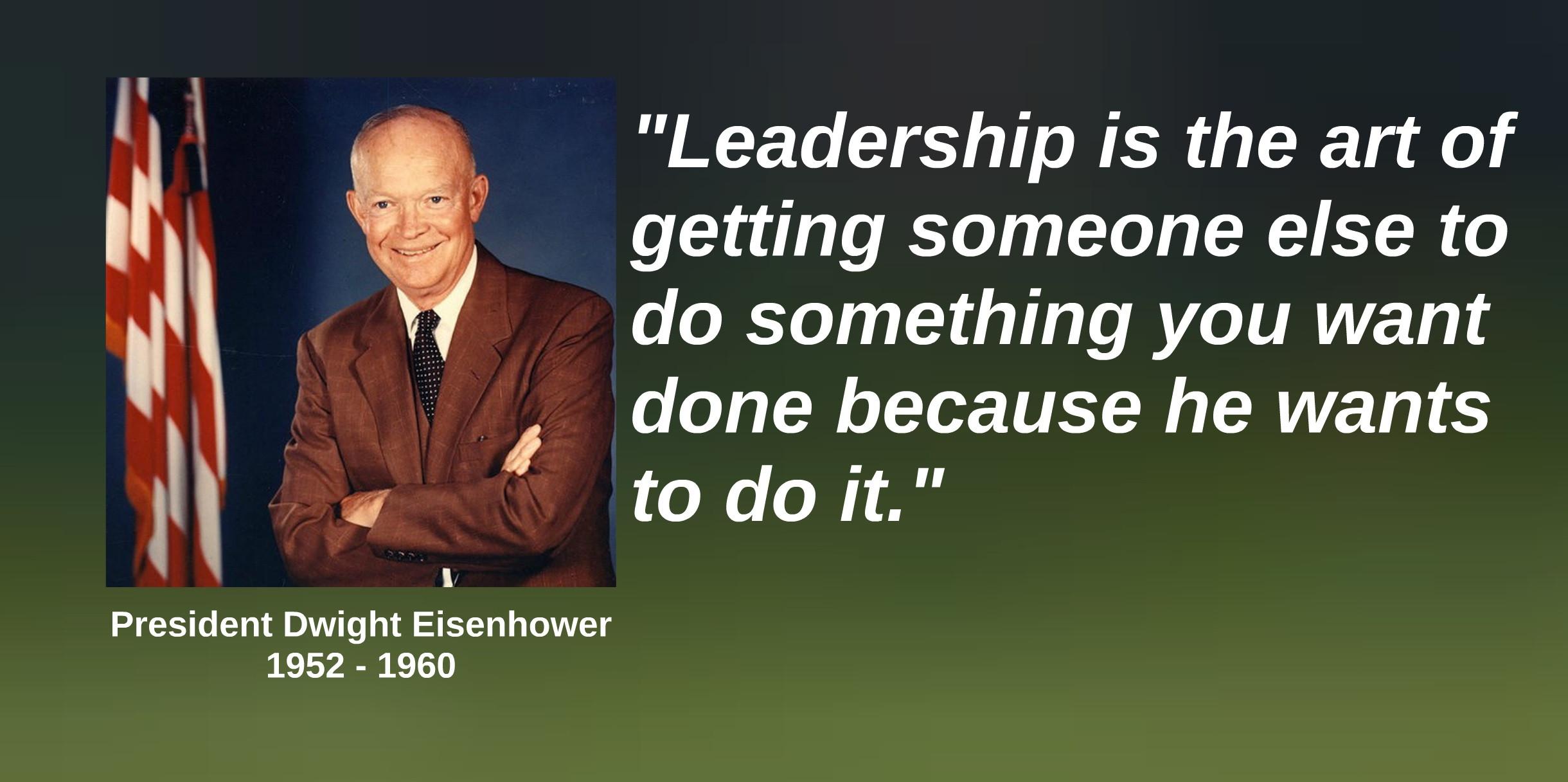Eisenhower Leadership Quote  Eisenhower Leadership Quotes QuotesGram