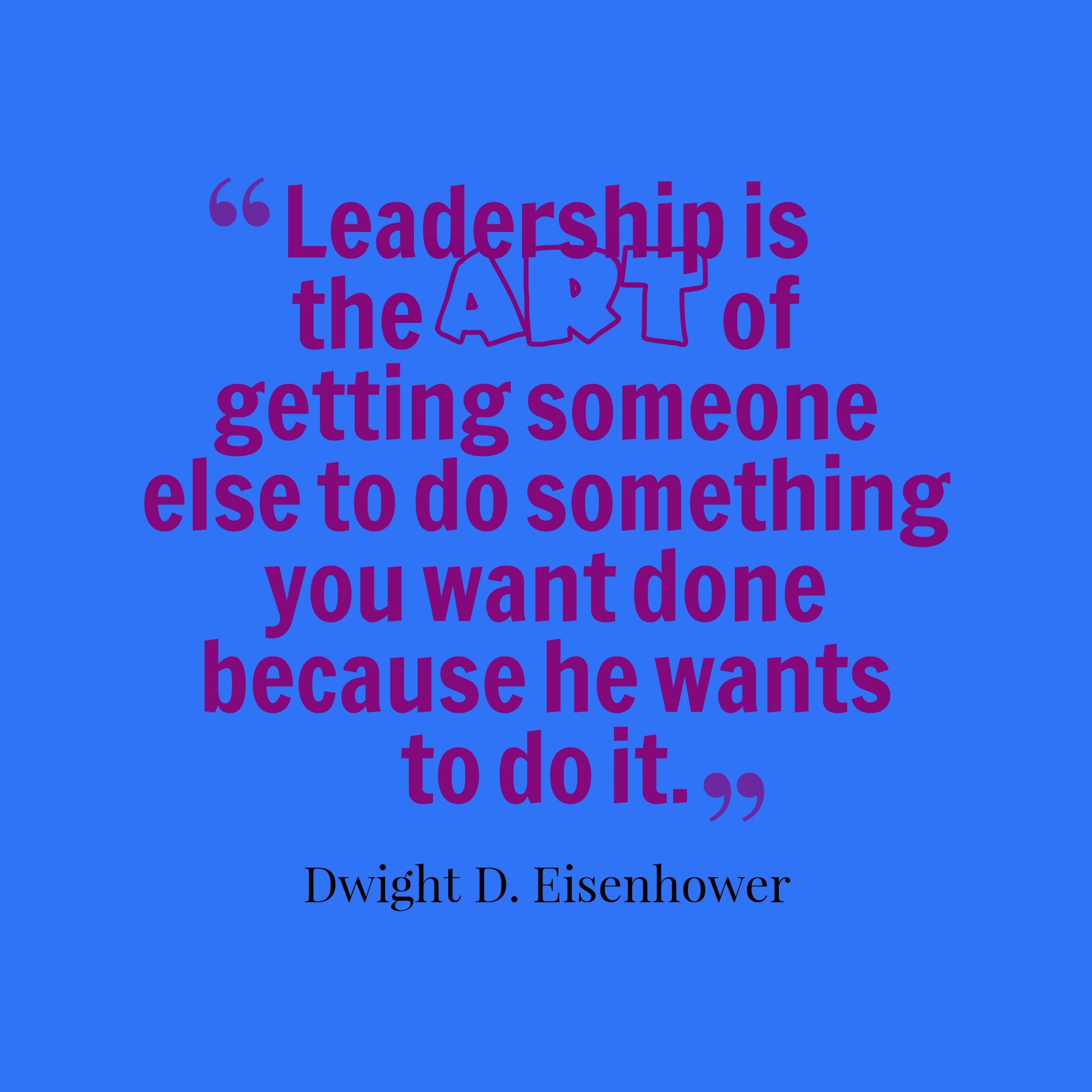 Eisenhower Leadership Quote  86 Best Dwight D Eisenhower Quotes