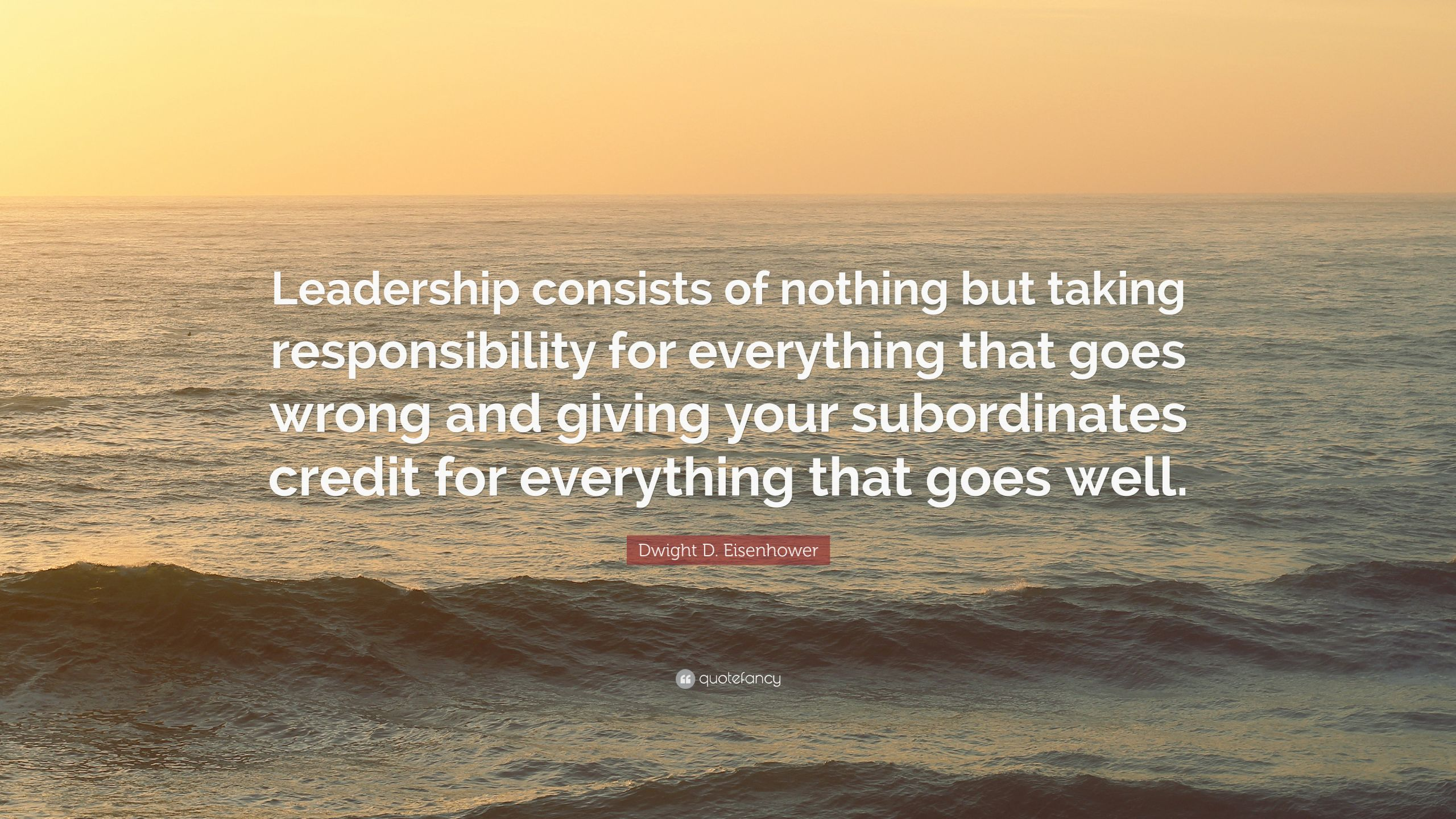 """Eisenhower Leadership Quote  Dwight D Eisenhower Quote """"Leadership consists of"""