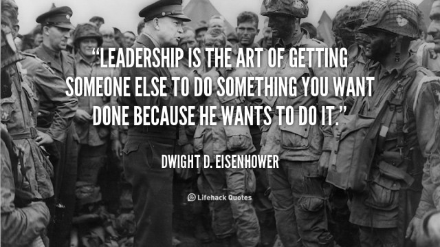 Eisenhower Leadership Quote  THE SAYINGS OF DWIGHT D EISENHOWER [1