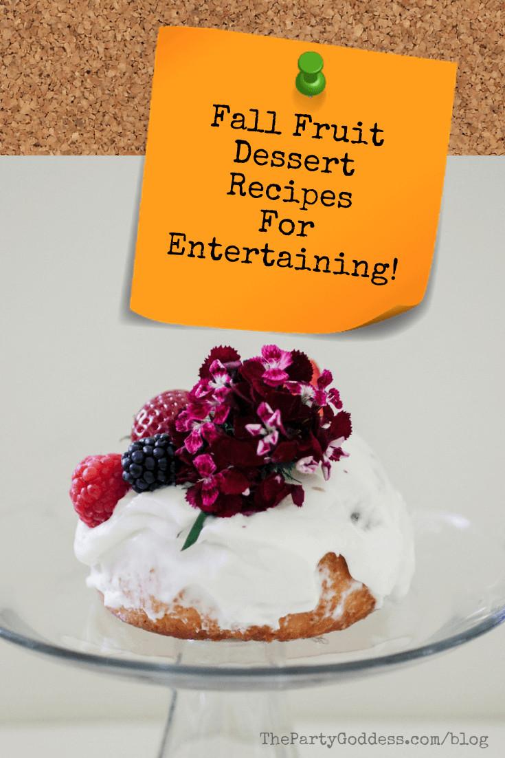 Fall Fruit Desserts  Fall Fruit Dessert Recipes For Entertaining The Party Goddess