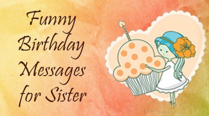 Funny Sister Birthday Wishes  Funny Birthday Messages for Sister