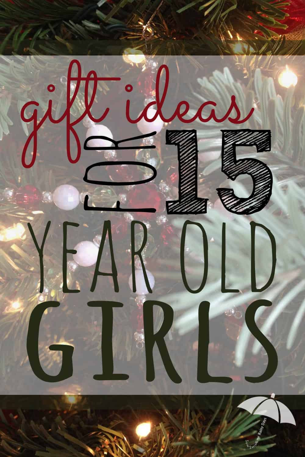 Gift Ideas For 15 Year Old Girls  Gift Ideas for 15 Year Old Girls Sunshine and Rainy Days