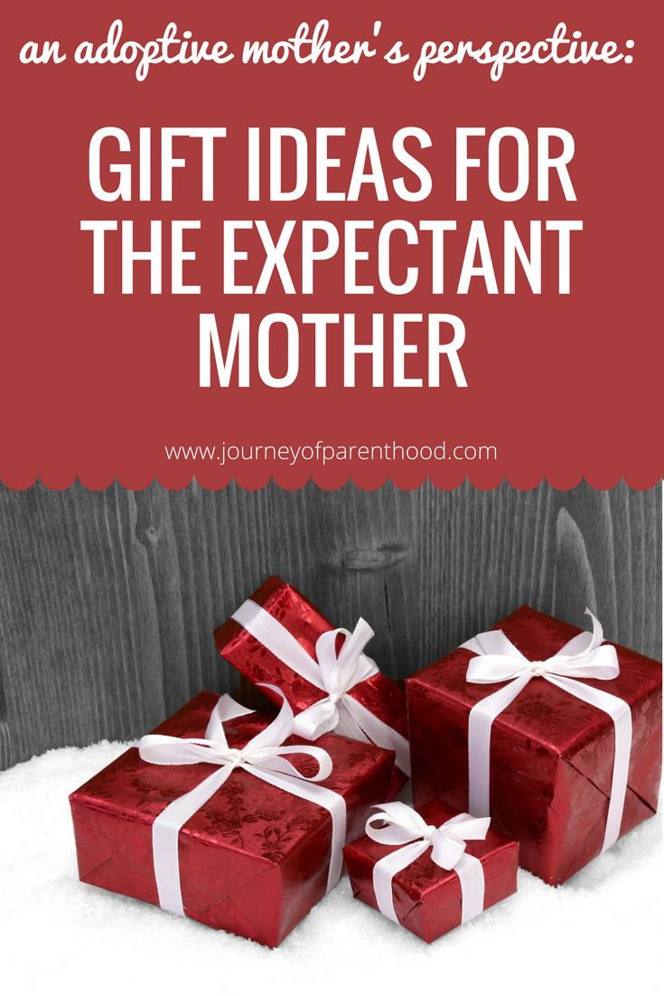 Gift Ideas For Expecting Mother  Gift Ideas for the Expectant Mother from the Adoptive
