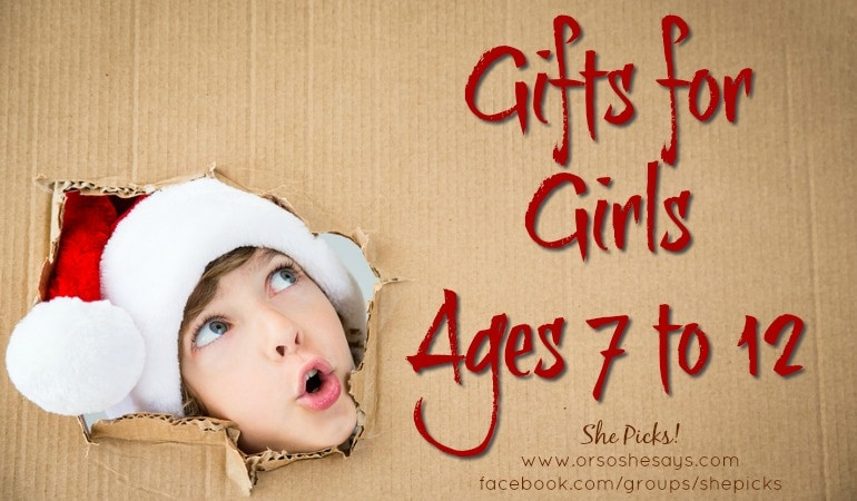 Girls Age 7 Gift Ideas  Gifts for Girls Ages 7 to 12 She Picks 2017 Gift Guide