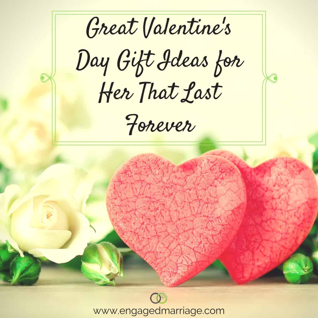 Great Valentines Gift Ideas  Great Valentine's Day Gift Ideas for Her That Last Forever