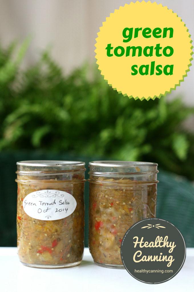 Green Tomato Salsa  Green tomato salsa Healthy Canning