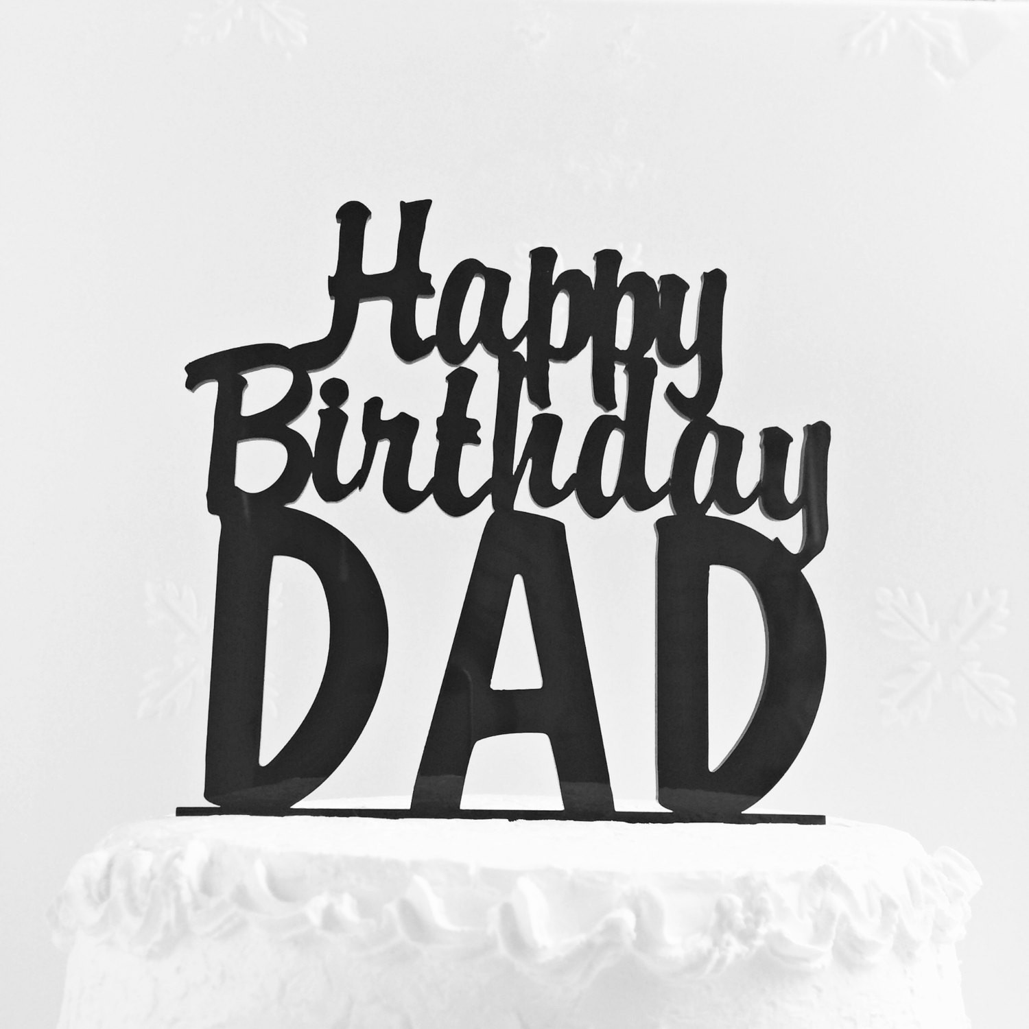 Happy Birthday Dad Cake  Happy Birthday Dad Cake Topper Father s Day Cake Topper