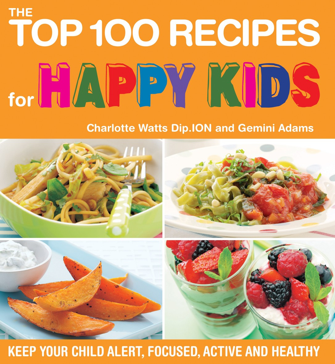 Healthy Recipes For Children  The Top 100 Recipes for Happy Kids Healthy Food
