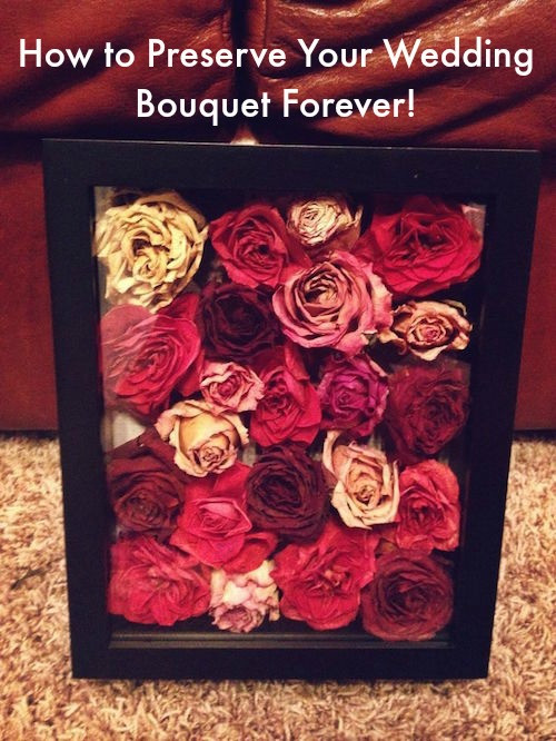 How To Save On Wedding Flowers  This is How to Preserve Your Wedding Bouquet Forever