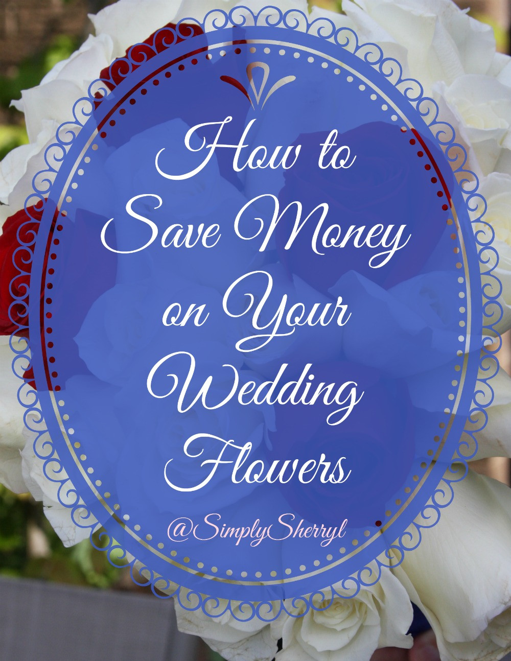 How To Save On Wedding Flowers  How to Save Money on Your Wedding Flowers