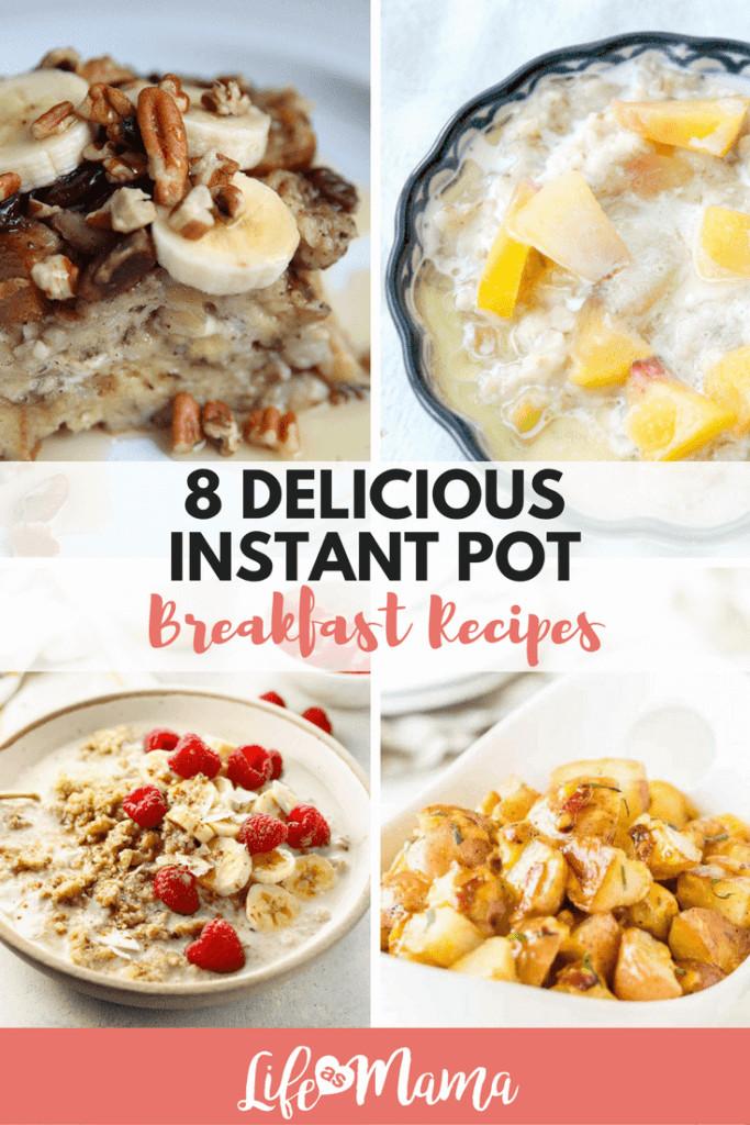 Instant Pot Brunch Recipes  8 Delicious Instant Pot Breakfast Recipes