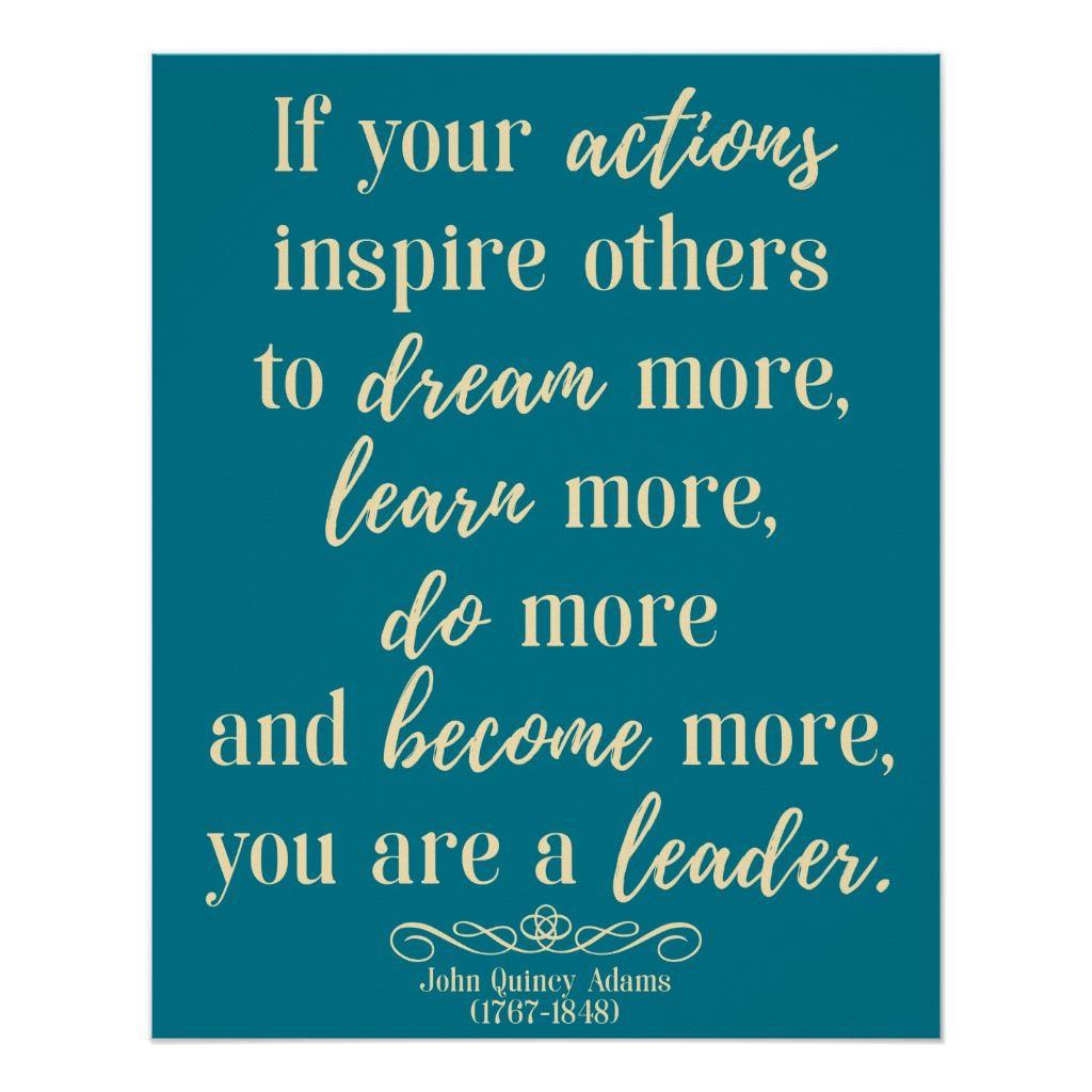 John Adams Quotes On Leadership  John Quincy Adams Quote leadership Poster in 2020