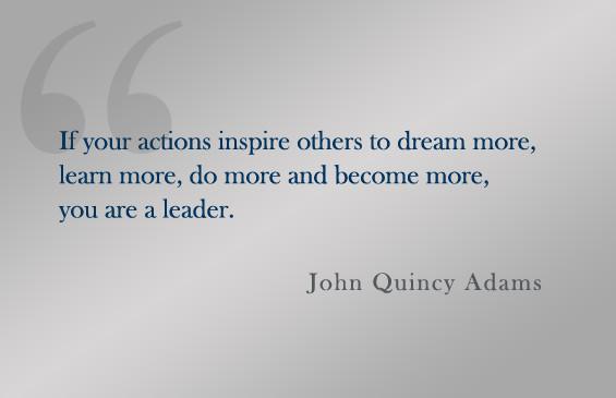 John Adams Quotes On Leadership  Leadership Is Inspiration JeffRandleman