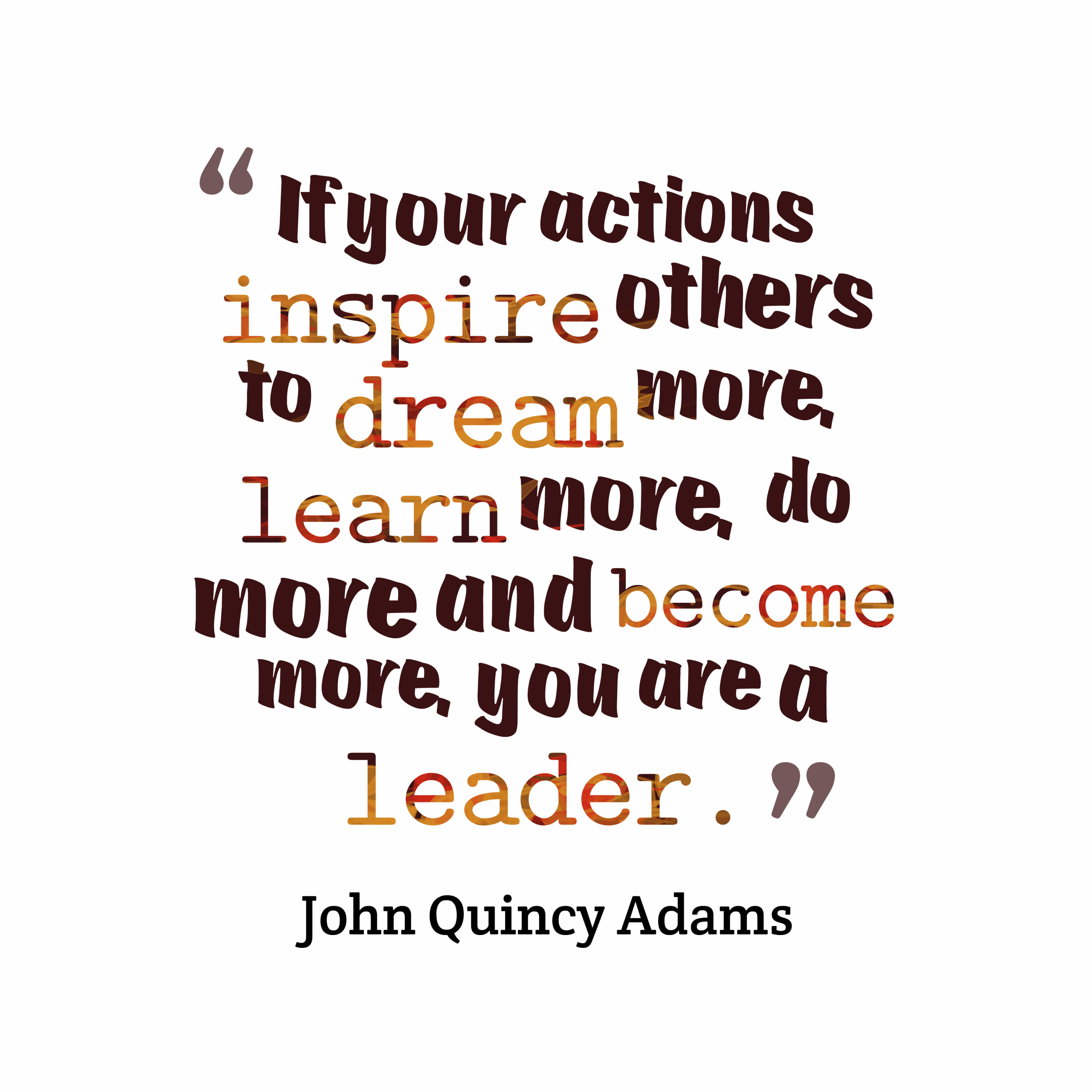 John Adams Quotes On Leadership  The Leader In Me Call for Quotes and Words of Inspiration