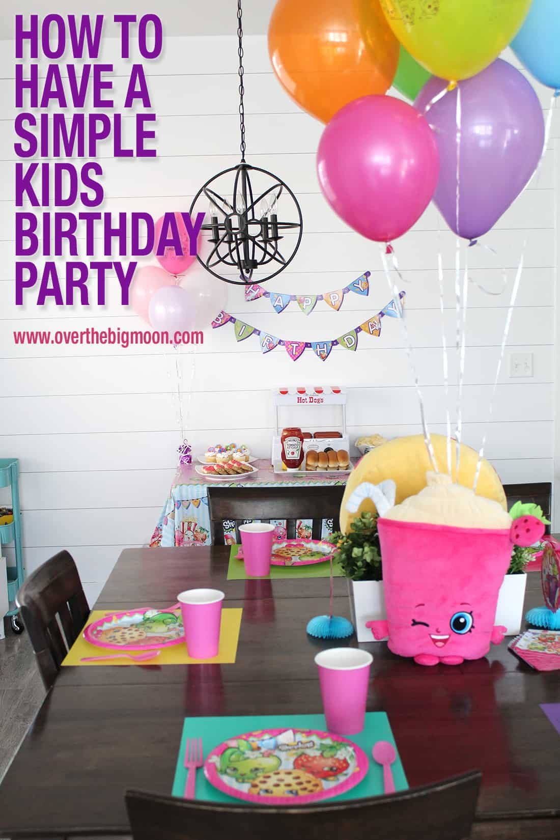 Kids Birthday Party Decoration Ideas  How to Have a Simple Kids Birthday Party Over The Big Moon