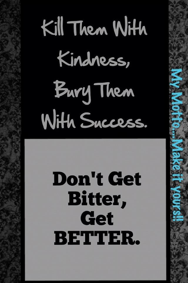 Killing With Kindness Quotes  17 Best images about Success on Pinterest