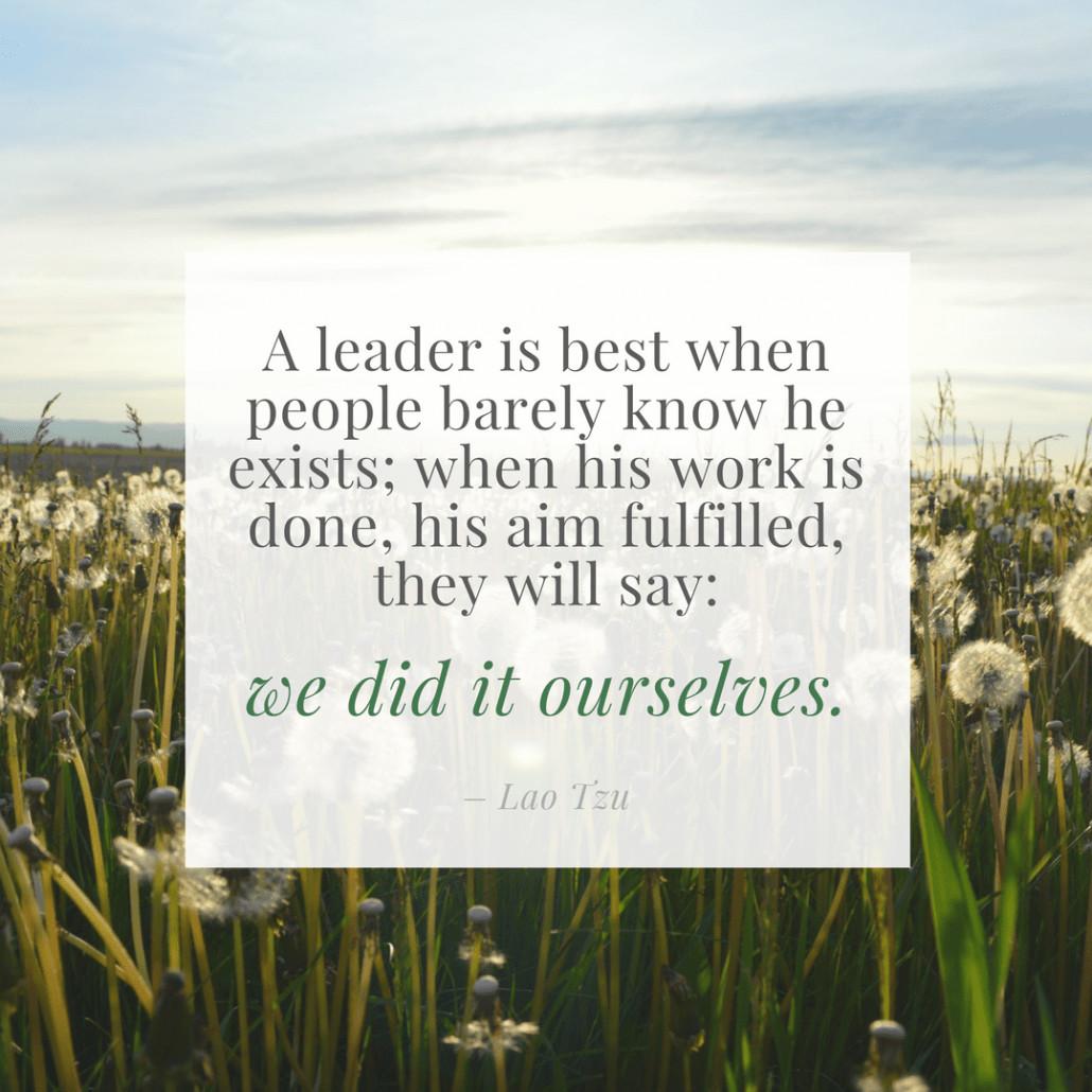 Lao Tzu Quotes Leadership  31 Leadership Quotes to Inspire Your Team TCK Publishing