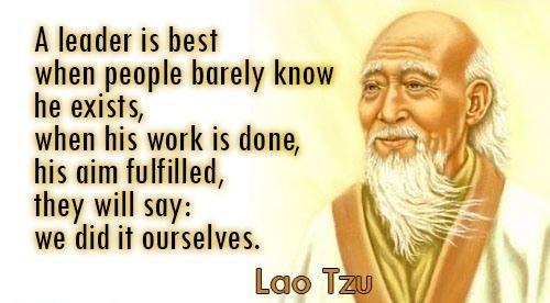 Lao Tzu Quotes Leadership  True leadership Lao Tzu Leadership