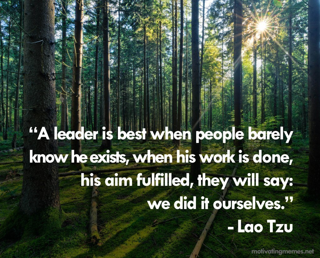 """Lao Tzu Quotes Leadership  """"A leader is best when people barely know he exists"""