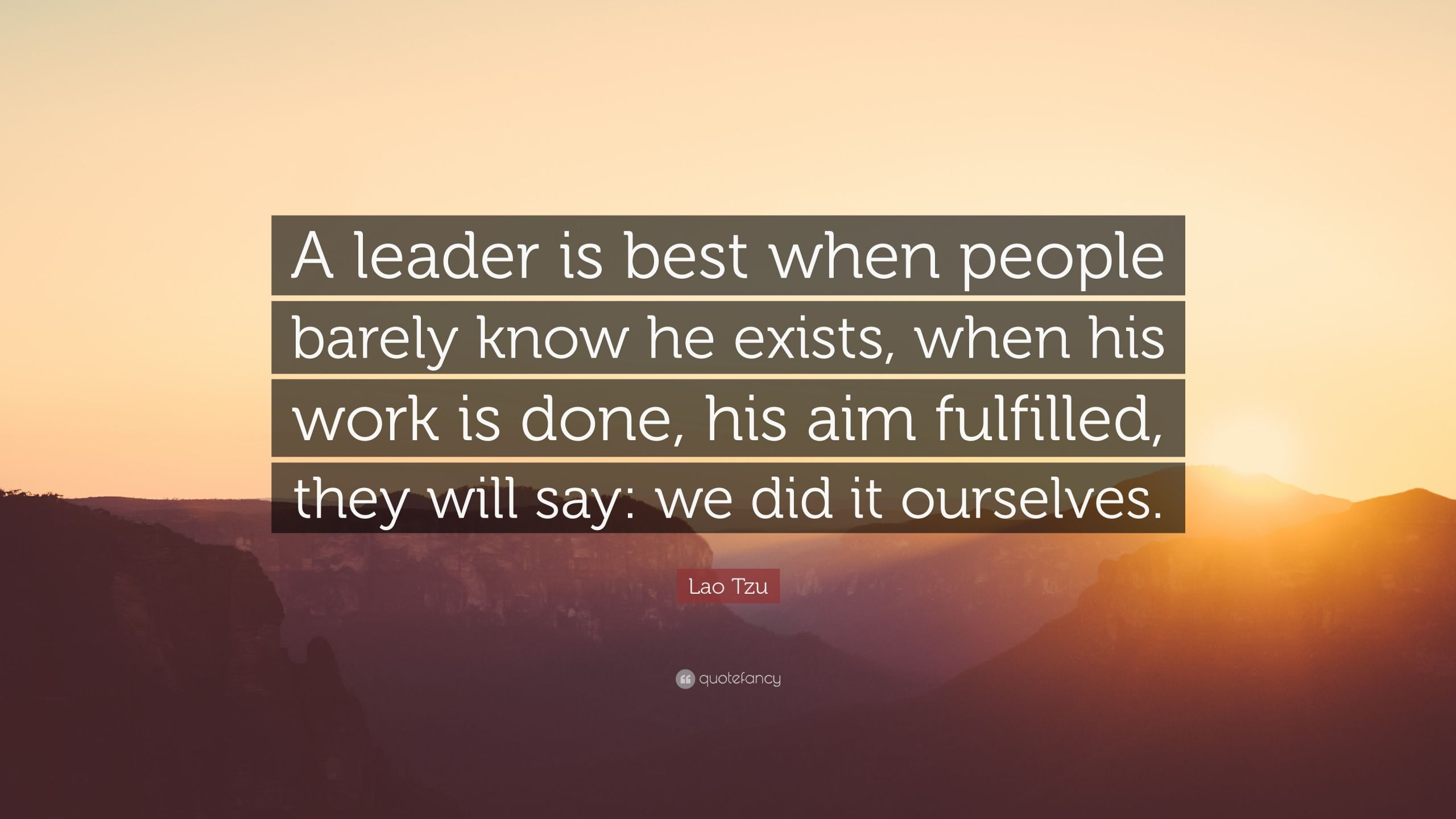 """Lao Tzu Quotes Leadership  Lao Tzu Quote """"A leader is best when people barely know"""