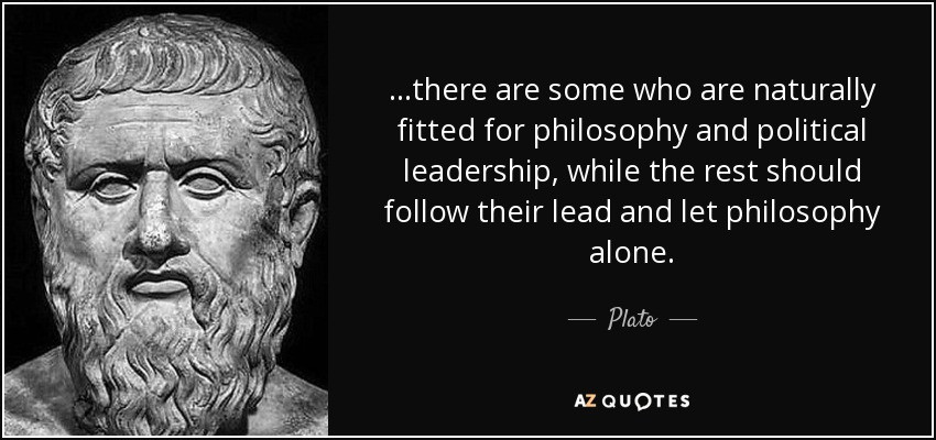 Leadership Philosophy Quotes  Plato quote ere are some who are naturally fitted