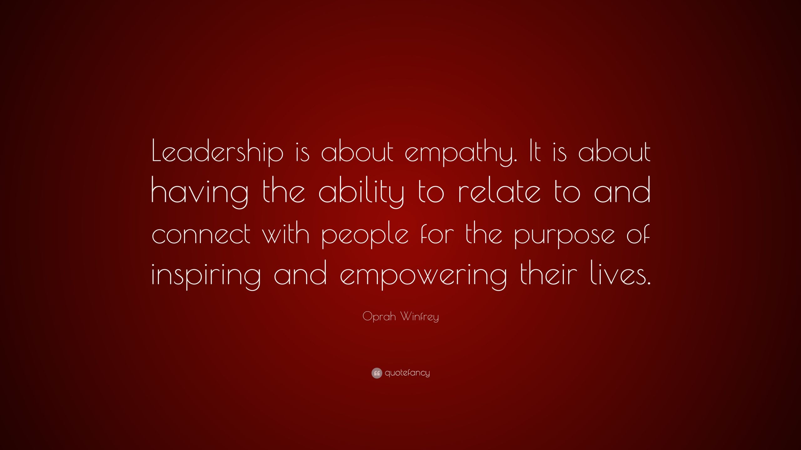 """Leadership Philosophy Quotes  Oprah Winfrey Quote """"Leadership is about empathy It is"""