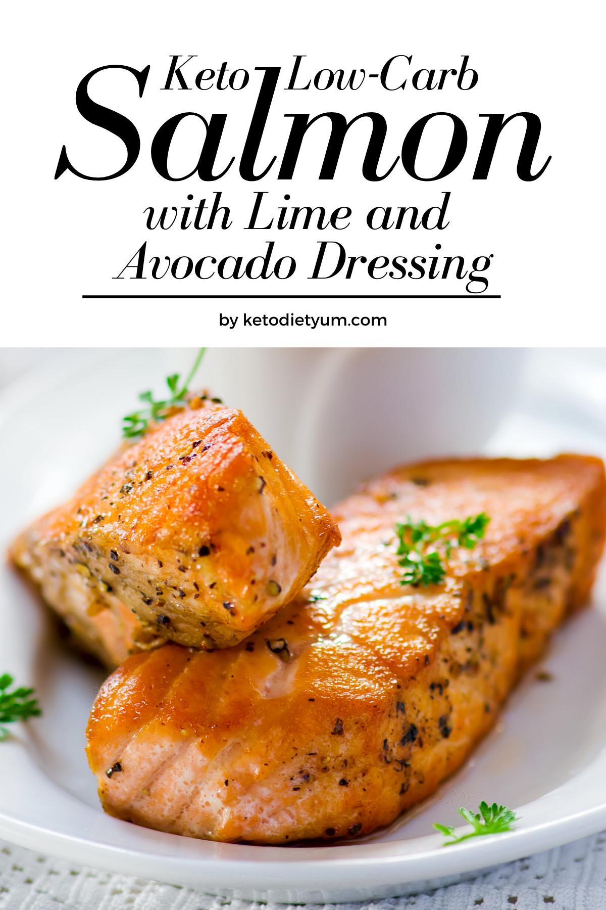 Low Cholesterol Salmon Recipes  Keto Salmon with Avocado & Lime Recipe