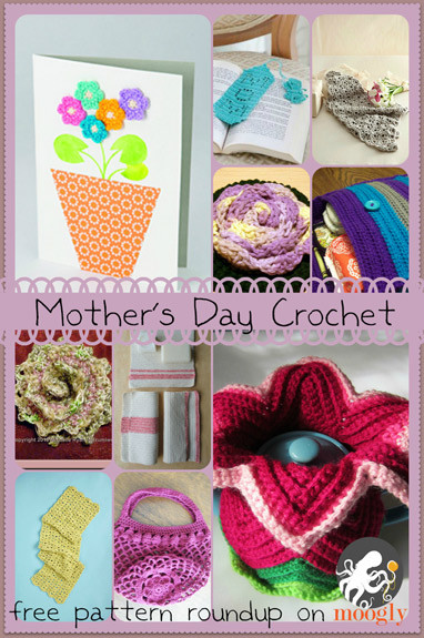 Mother'S Day Crochet Gift Ideas  10 Cute Free Mother's Day Crochet Patterns