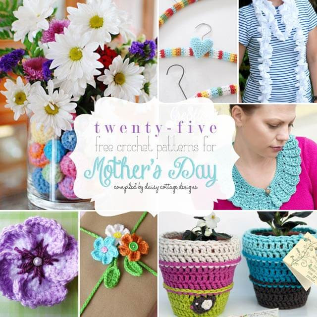 Mother'S Day Crochet Gift Ideas  25 Free Crochet Patterns for Mother s Day Daisy Cottage