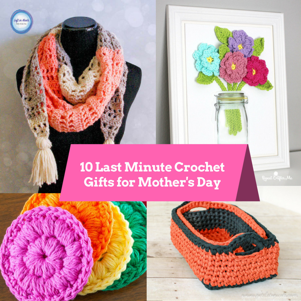 Mother'S Day Crochet Gift Ideas  10 Last Minute Crochet Gifts for Mother s Day Cute
