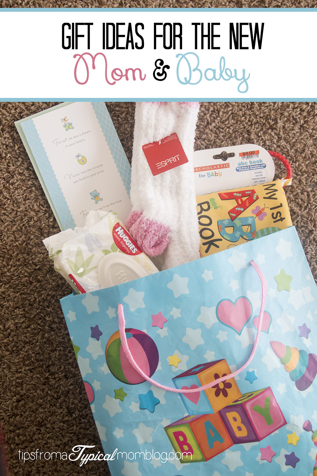 New Mother Gift Ideas  Gift Ideas for the New Mom and Baby Tips from a Typical Mom