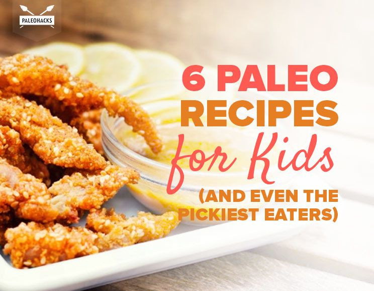 Paleo Recipes For Kids  6 Paleo Recipes for Kids and Even the Pickiest Eaters