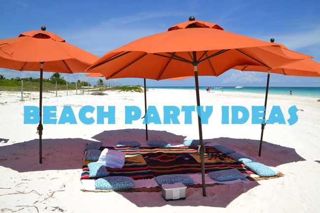 Party On The Beach Ideas  How to have the Best Beach Party