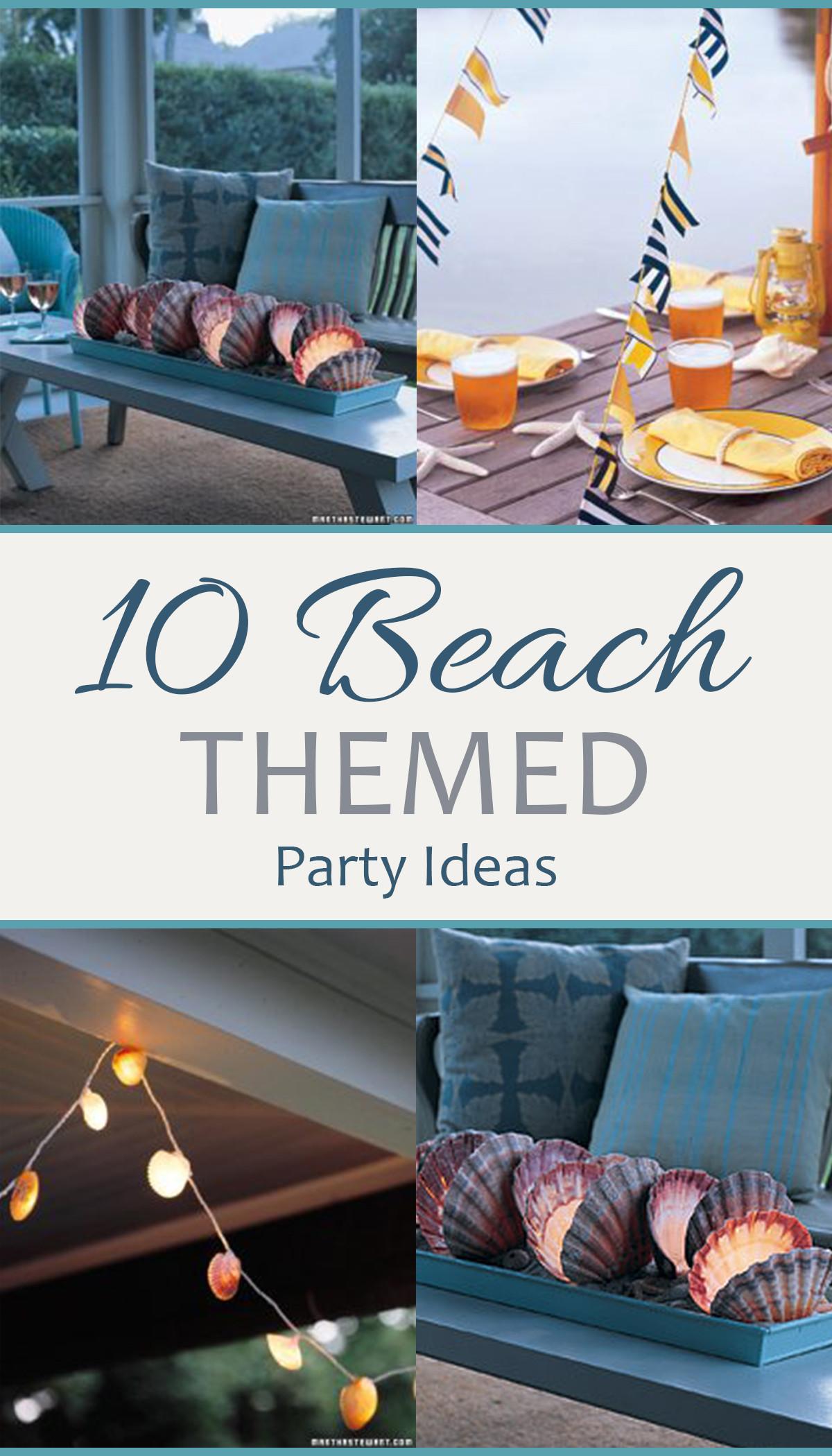 Party On The Beach Ideas  10 Beach Themed Party Ideas
