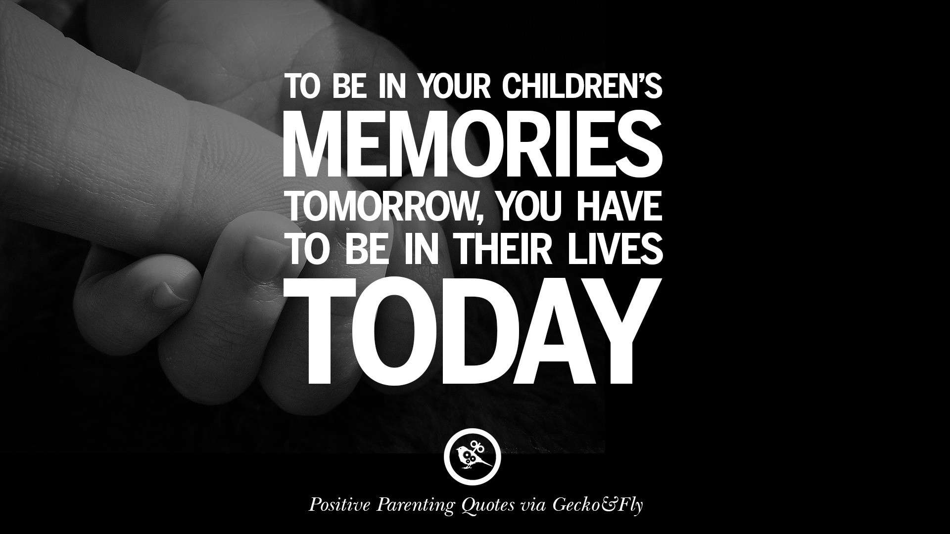 Quotes About Children  20 Positive Parenting Quotes Raising Children And Be A