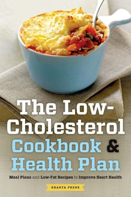 Recipes For Low Cholesterol  The Low Cholesterol Cookbook & Health Plan Meal Plans and