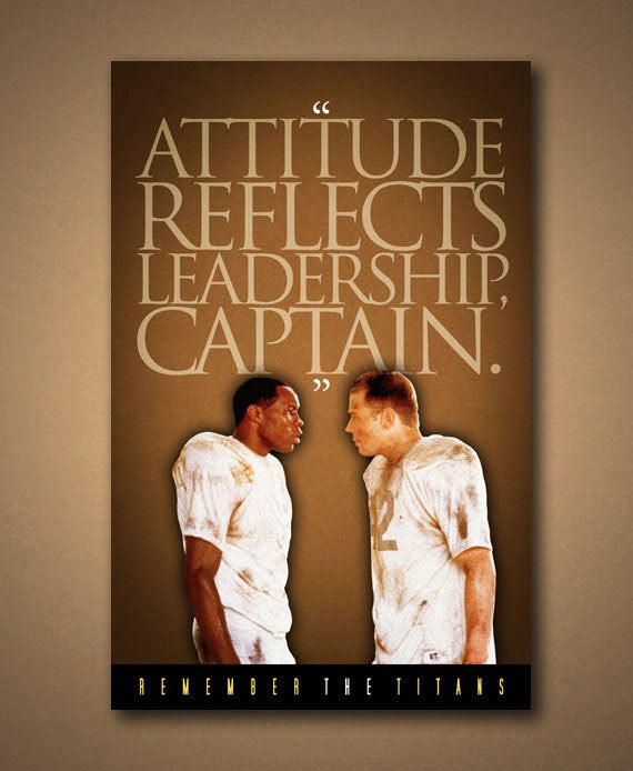 Remember The Titans Leadership Quote  REMEMBER THE TITANS Attitude Reflects Leadership