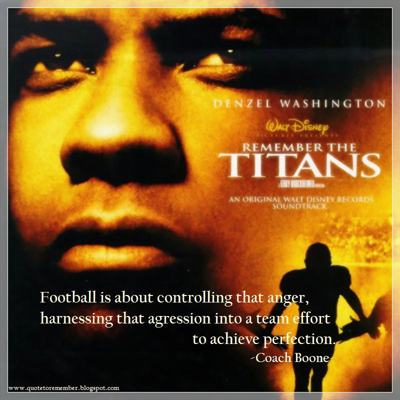 Remember The Titans Leadership Quote  Remember The Titans Quotes Leadership QuotesGram