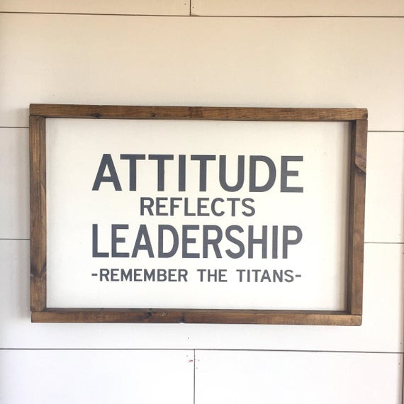 Remember The Titans Leadership Quote  Wood Sign Attitude Reflects Leadership Remember The Titans