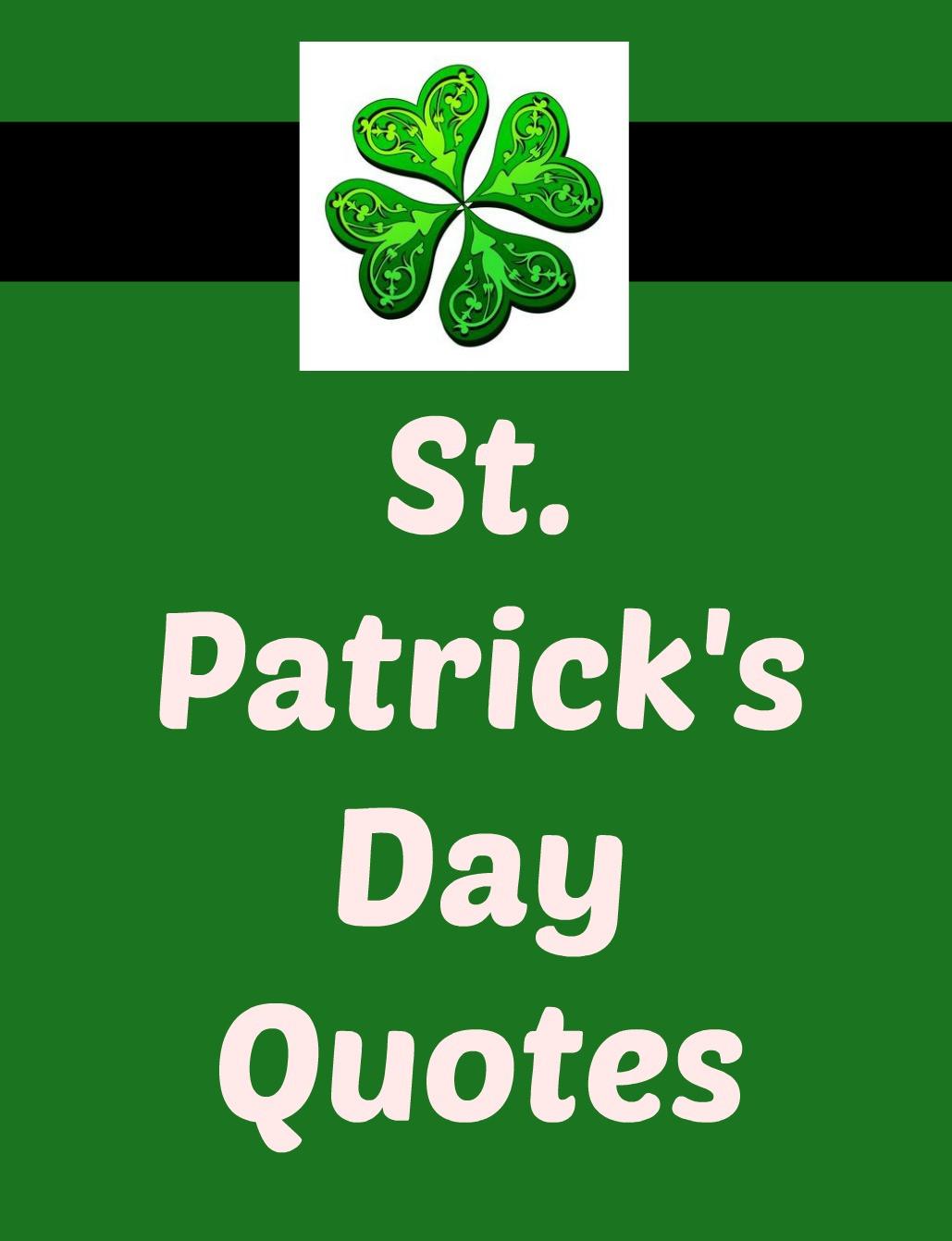 Saint Patrick's Day Quotes  St Patrick s Day Quotes Joyful Quotes